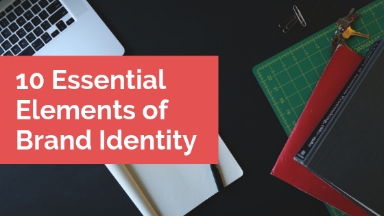 10 Essential elements of Brand Identity