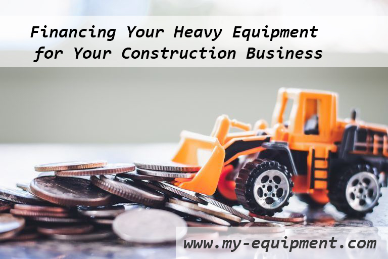 Financing Your Heavy Equipment For Your Construction Business
